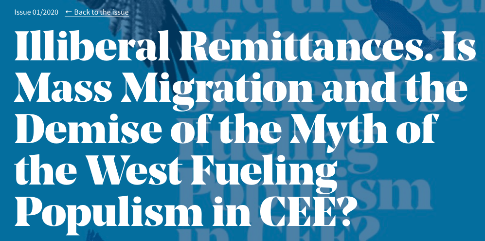 Illiberal Remittances. Is Mass Migration and the Demise of the Myth of the West Fueling Populism in CEE?